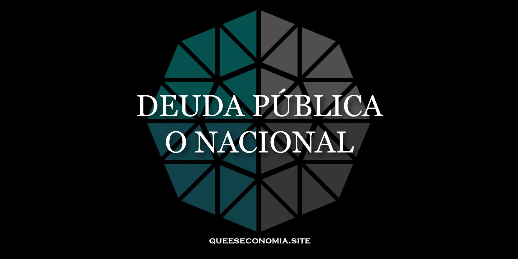 deuda pública o nacional