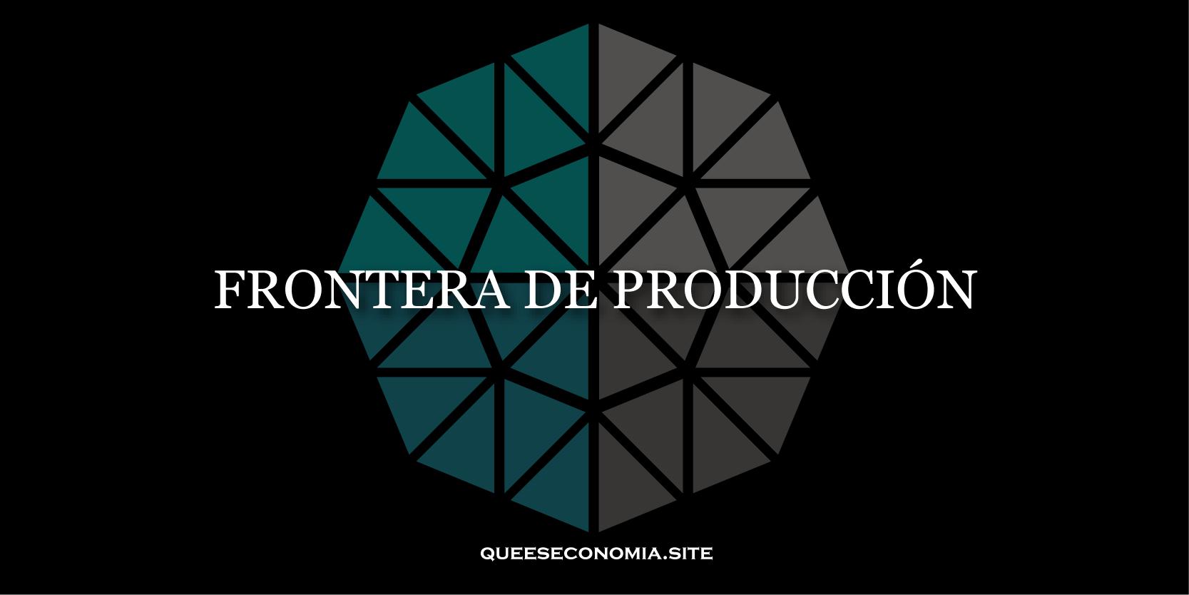frontera de producción