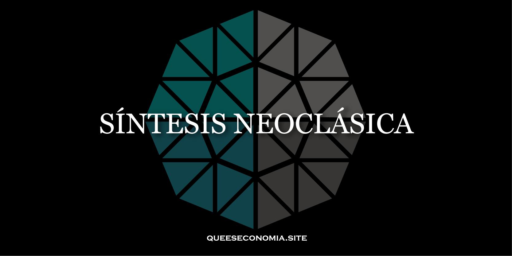 síntesis neoclásica