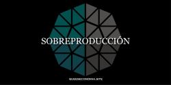 sobreproducción