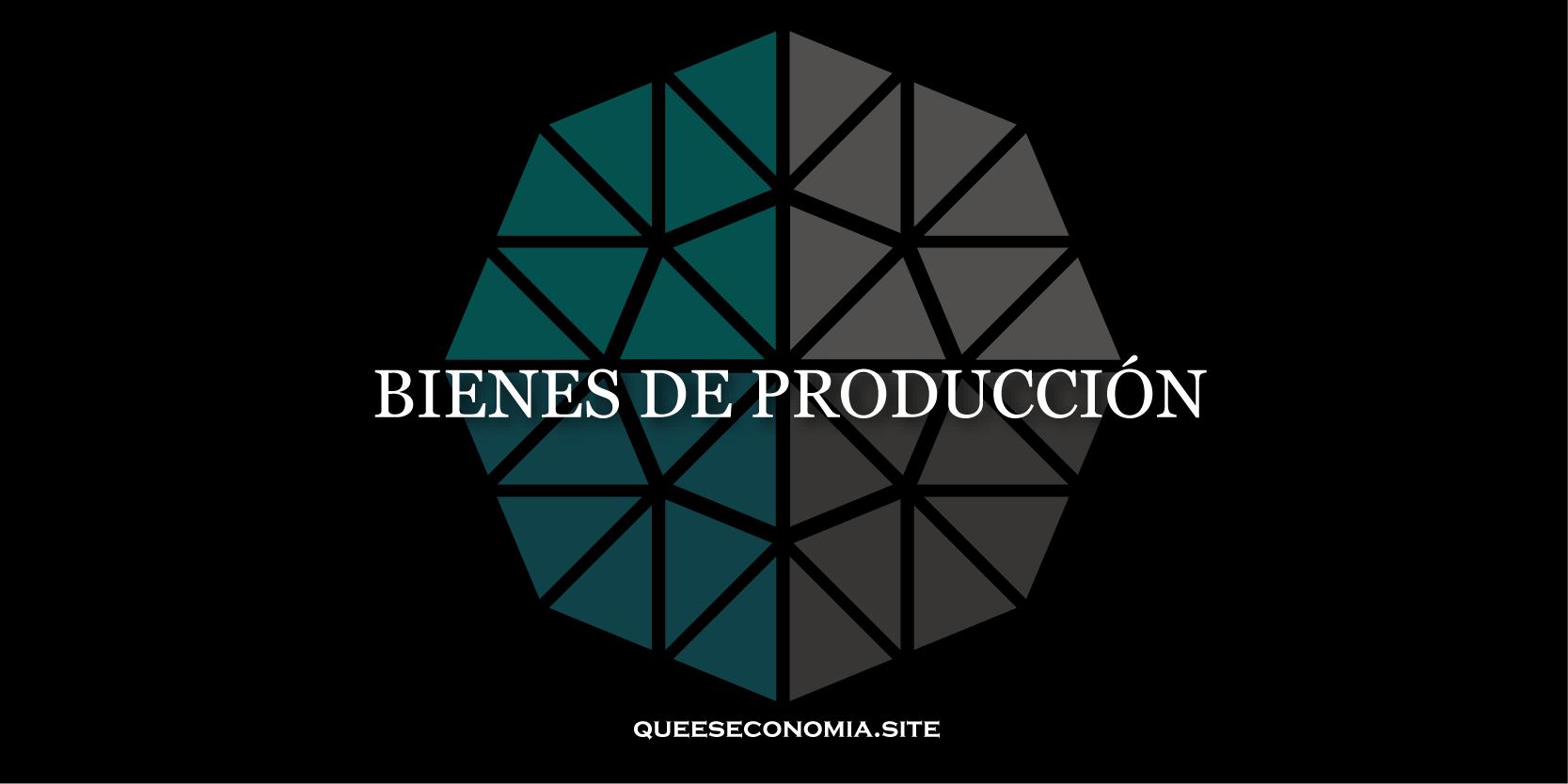 bienes de producción