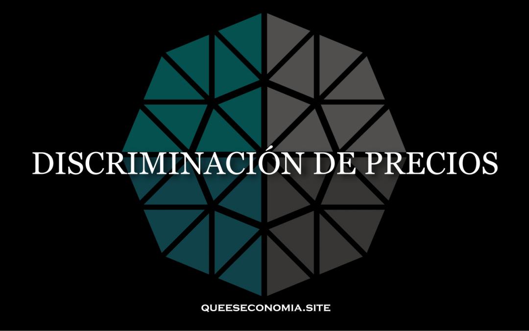 DISCRIMINACIÓN DE PRECIOS