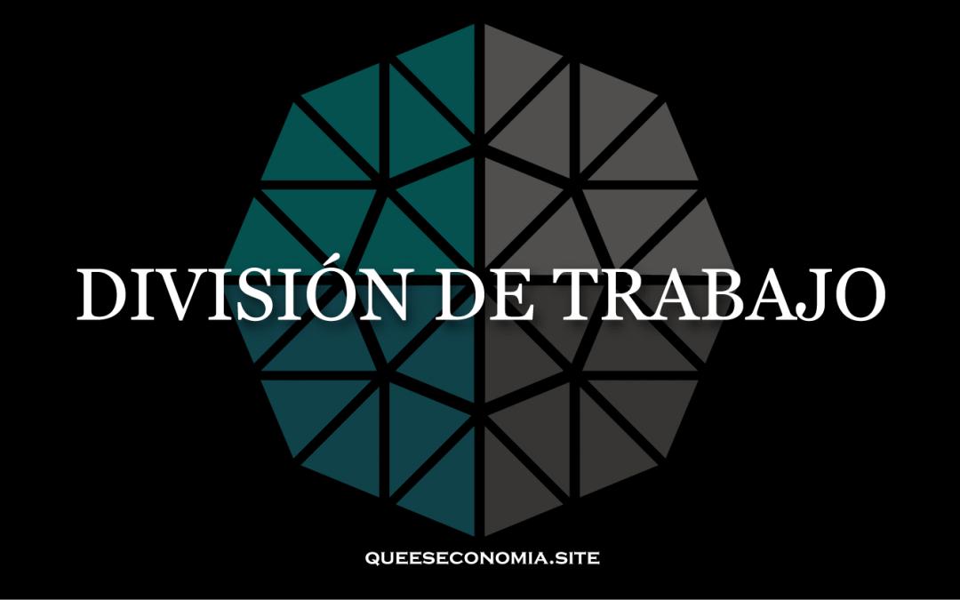 DIVISIÓN DE TRABAJO
