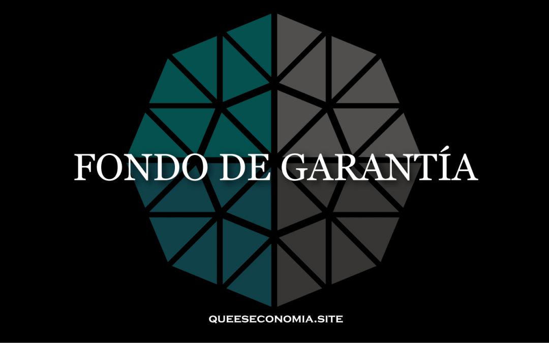 FONDO DE GARANTÍA