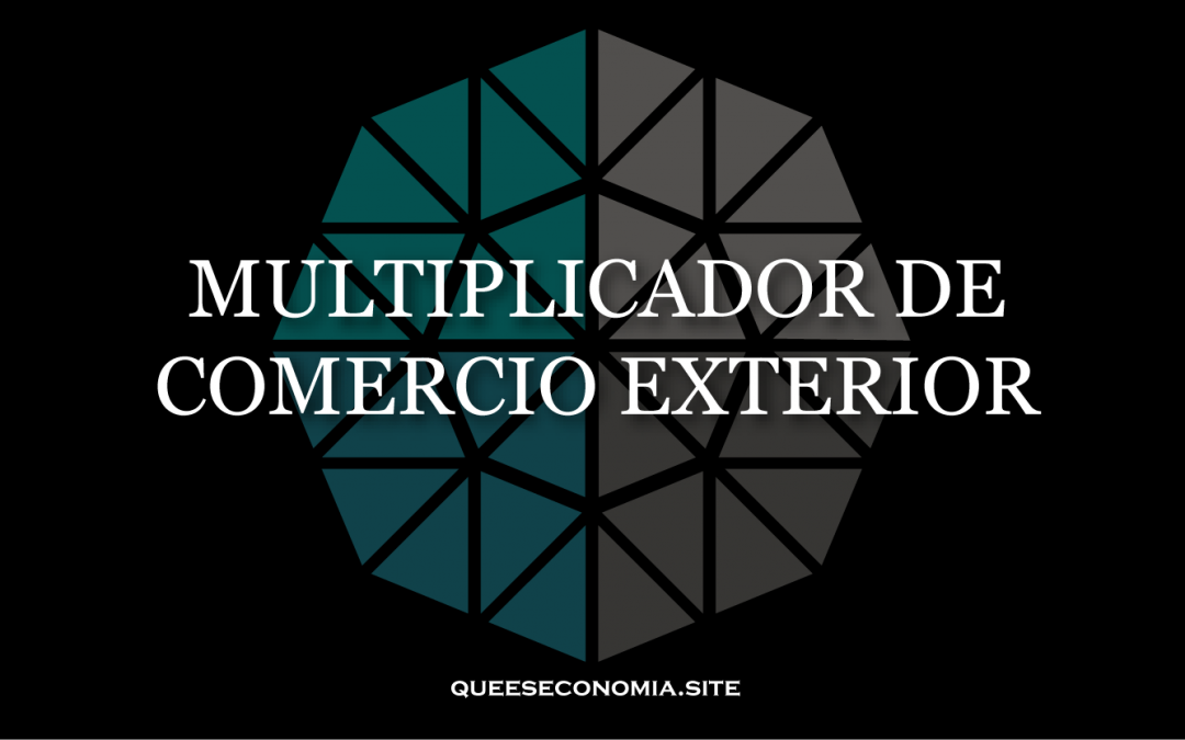 MULTIPLICADOR DE COMERCIO EXTERIOR