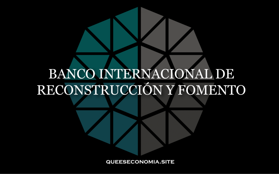 BANCO INTERNACIONAL DE RECONSTRUCCIÓN Y FOMENTO (BIRF)
