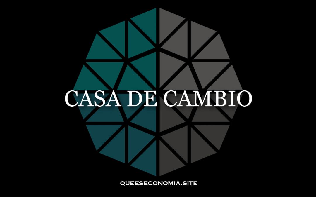CASA DE CAMBIO