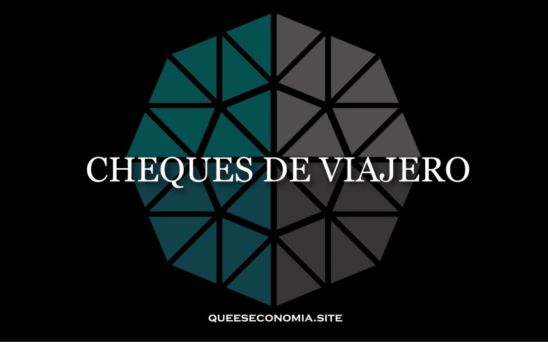 CHEQUES DE VIAJERO